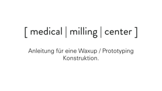 Download Anleitung Konstruktion Waxup / Prototyping